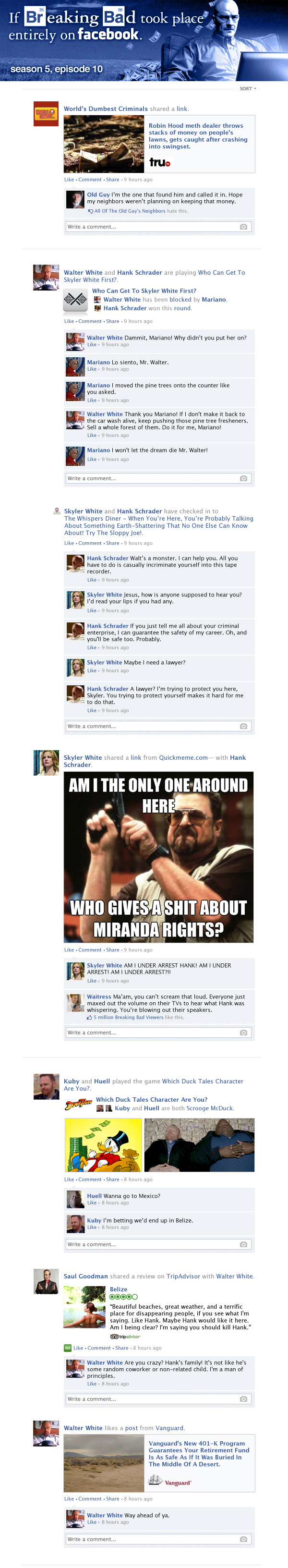If Breaking Bad took place entirely on Facebook - Season 5, Episode 10.
