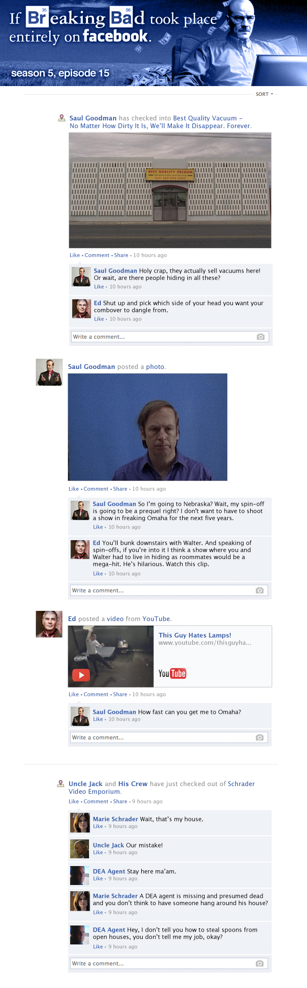 If Breaking Bad took place entirely on Facebook - Season 5, Episode 15.