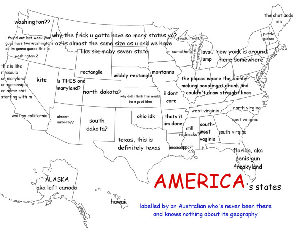 Here S Bloody Good Map Of America Submitted By Redditor Himynameislydia And Drawn By Some Australian Bloke Who Has 1 Never Been Here And 2 Apparently