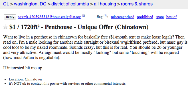 Guy on Craigslist offering room in a penthouse for only $1 per month. You just have to agree to be naked at all times.