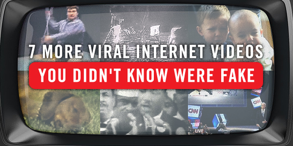 7 more viral Internet videos you didn't know were fake.