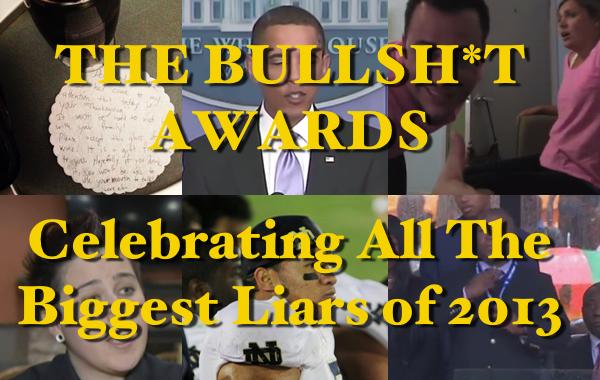 The Bullsh*t Awards - The Biggest Liars Of 2013