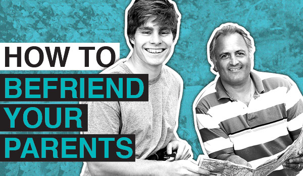 How to befriend your parents - 14 things you can do to become BFF with the people who made you.