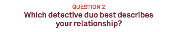 Quiz: Are you and your significant other right for each other - Q2/10