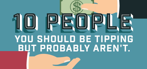 10 people you should be tipping but probably aren't.