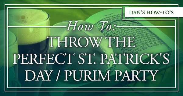 How to throw the perfect St. Patrick's Day/Purim party.