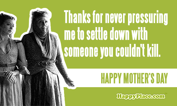 Funny Mother S Day Meme : Game of thrones mother's day cards someecards tv