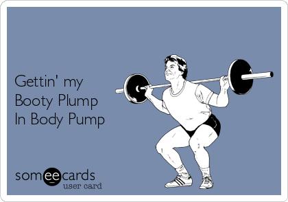 Gettin' my Booty Plump In Body Pump