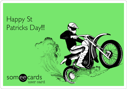 Happy St Patricks Day!!!