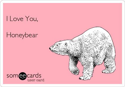 I Love You,  Honeybear
