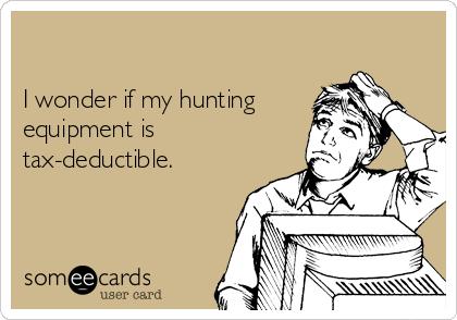 I wonder if my hunting equipment is tax-deductible.