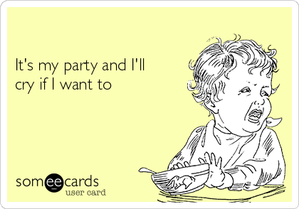 Image result for cry at my party