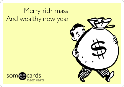 Merry rich mass  And wealthy new year