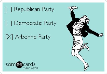 [  ] Republican Party  [  ] Democratic Party  [X] Arbonne Party