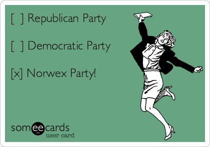[  ] Republican Party  [  ] Democratic Party  [x] Norwex Party!