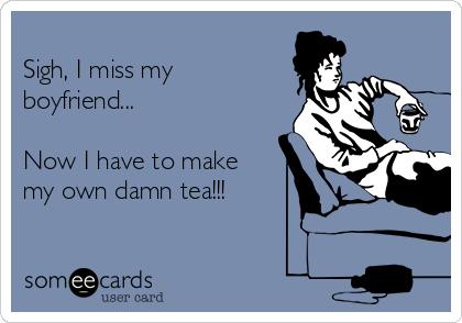 What to do when i miss my boyfriend