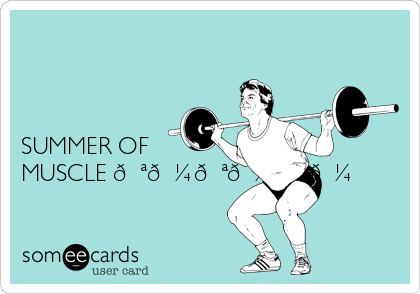 SUMMER OF MUSCLE