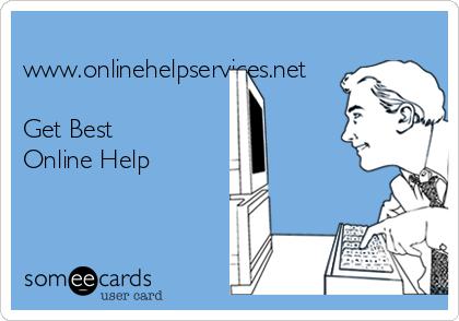 www.onlinehelpservices.net  Get Best  Online Help