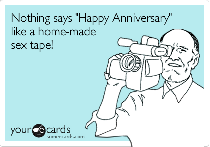 "Nothing says ""Happy Anniversary"" like a home-made