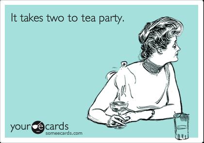 It takes two to tea party.