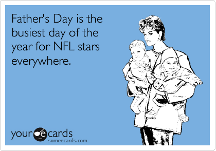 Father's Day is the busiest day of the  year for NFL stars everywhere.
