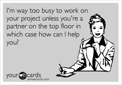 I'm way too busy to work on