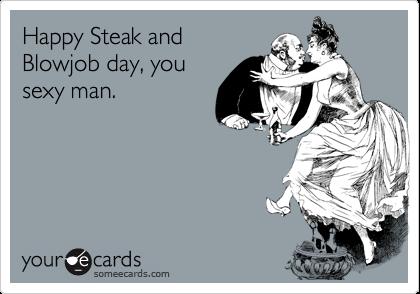 Steak ans blowjob day