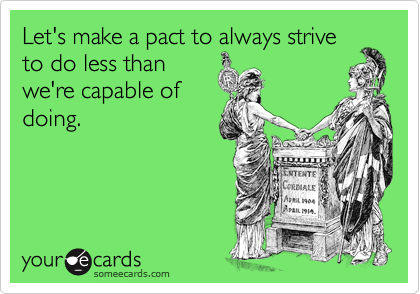 Let's make a pact to always strive