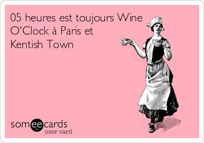 05 heures est toujours Wine O'Clock à Paris et Kentish Town