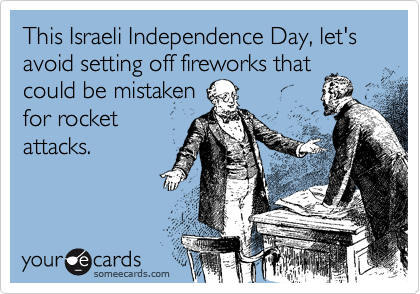 This Israeli Independence Day, let's avoid setting off fireworks that