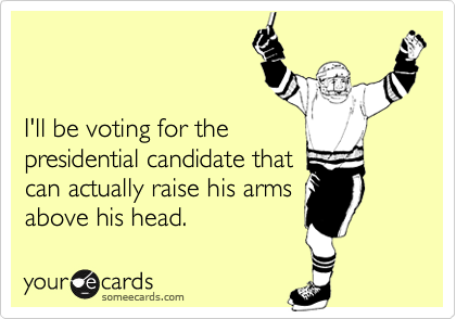 I'll be voting for the 
