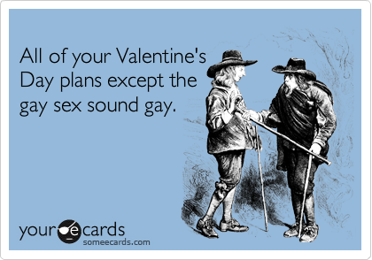 All of your Valentine's   