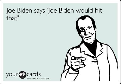 """Joe Biden says """"Joe Biden would hit that"""""""