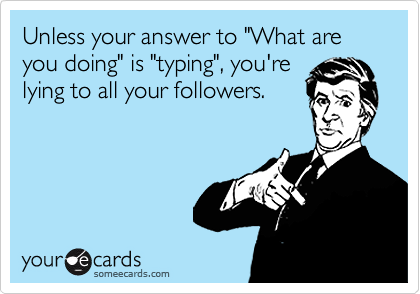 """Unless your answer to """"What areyou doing"""" is """"typing"""", you'relying to all your followers."""