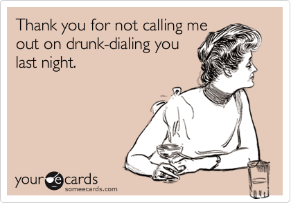 Thank you for not calling me