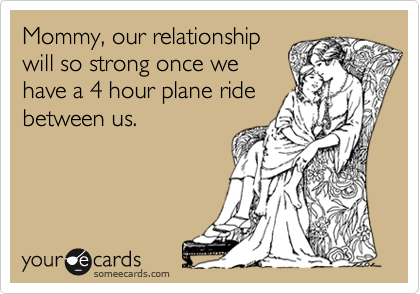 Mommy, our relationship