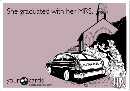 She graduated with her MRS.