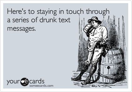 Here's to staying in touch through
