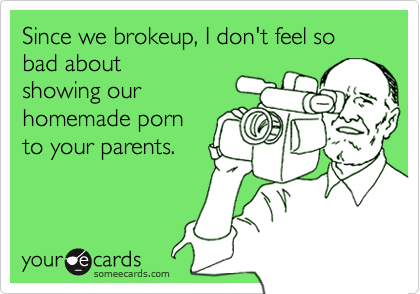 Since we brokeup, I don't feel so bad about