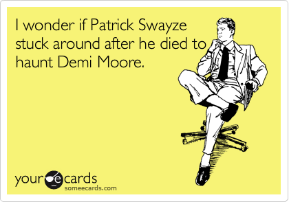 I wonder if Patrick Swayze