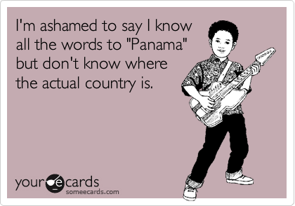I'm ashamed to say I know