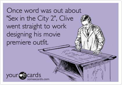 """Once word was out about """"Sex in the City 2"""", Clive went straight to work  designing his movie premiere outfit."""