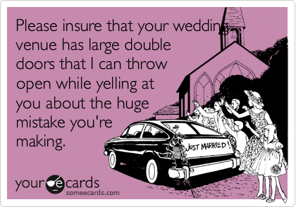 Please insure that your wedding