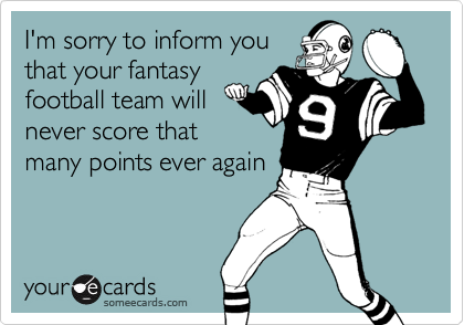 I'm sorry to inform you