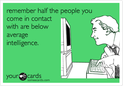 remember half the people you come in contact