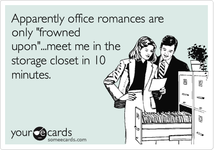 "Apparently office romances are only ""frowned