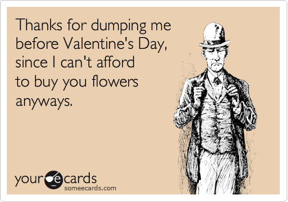 Thanks for dumping me