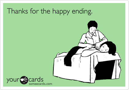 Thanks for the happy ending.