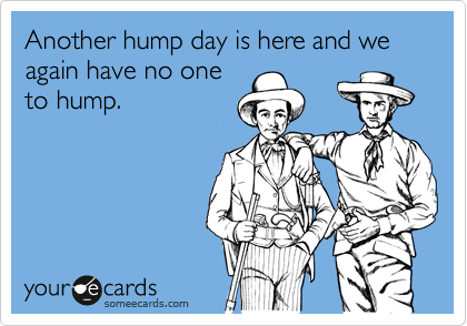 Another hump day is here and we again have no one