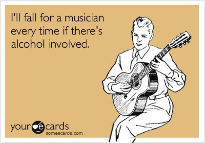 I'll fall for a musician